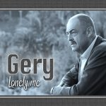 Gery - Lonely me!