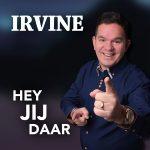 Irvine - Hey Jij Daar
