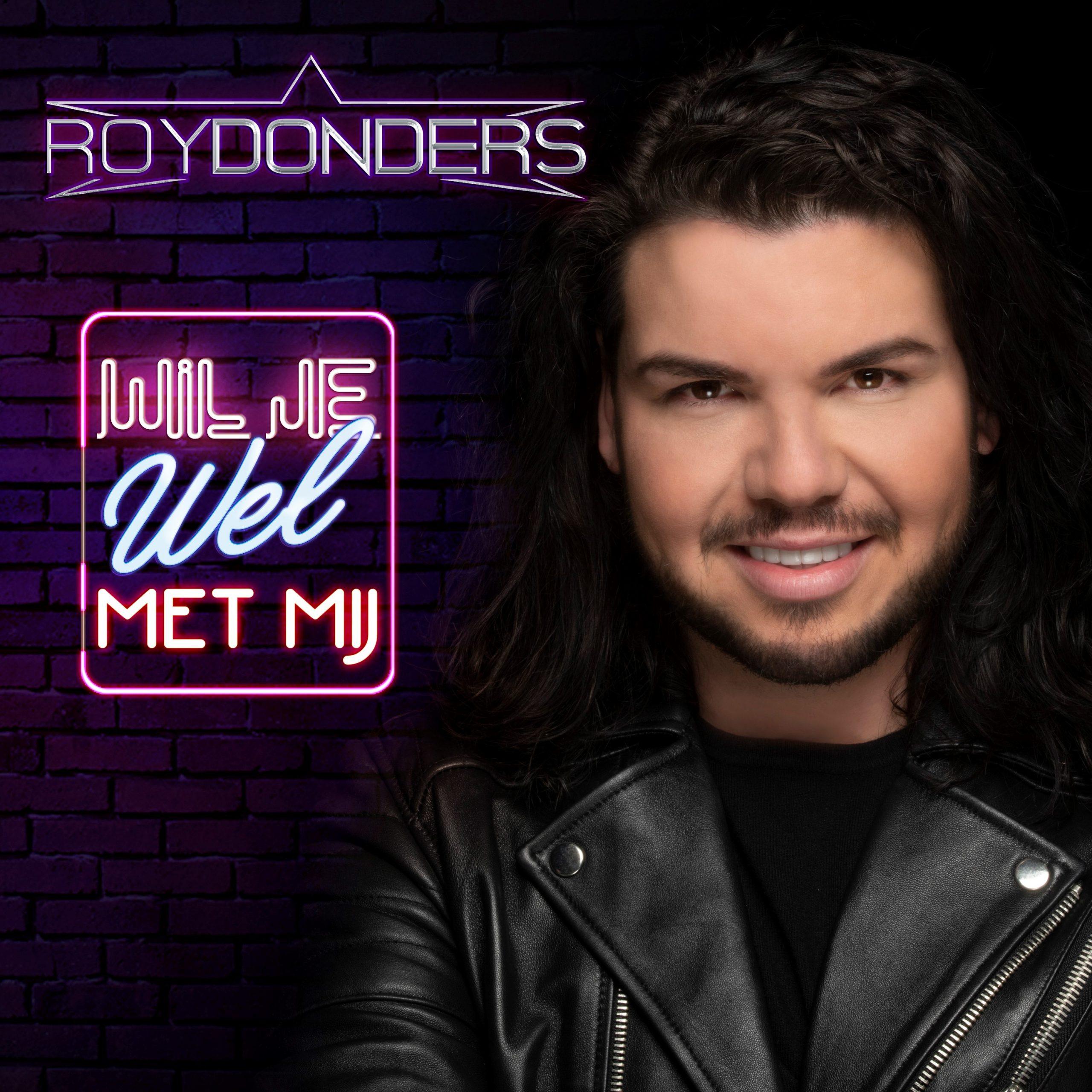 Roy Donders - Wil Je Wel Met Mij