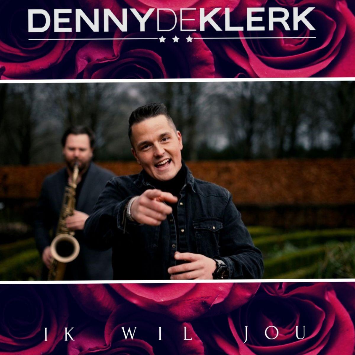 Denny de Klerk - Ik wil jou
